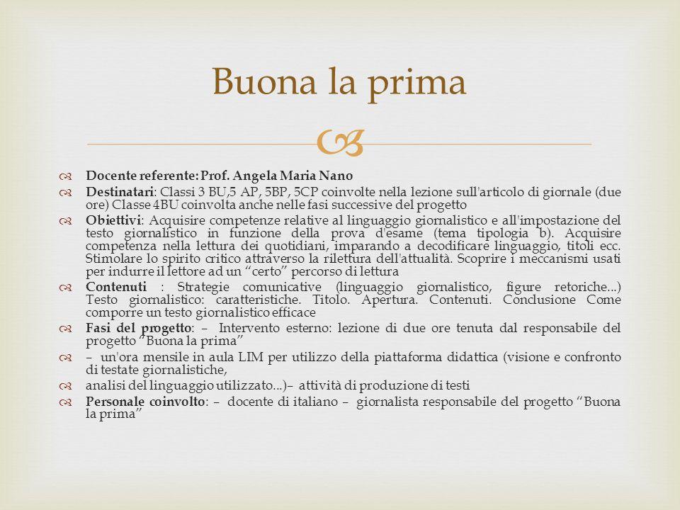   Docente referente: Prof. Angela Maria Nano  Destinatari : Classi 3 BU,5 AP, 5BP, 5CP coinvolte nella lezione sull'articolo di giornale (due ore)
