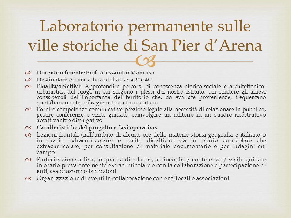   Docente referente: Prof. Alessandro Mancuso  Destinatari: Alcune allieve della classi 3° e 4C  Finalità/obiettivi : Approfondire percorsi di con