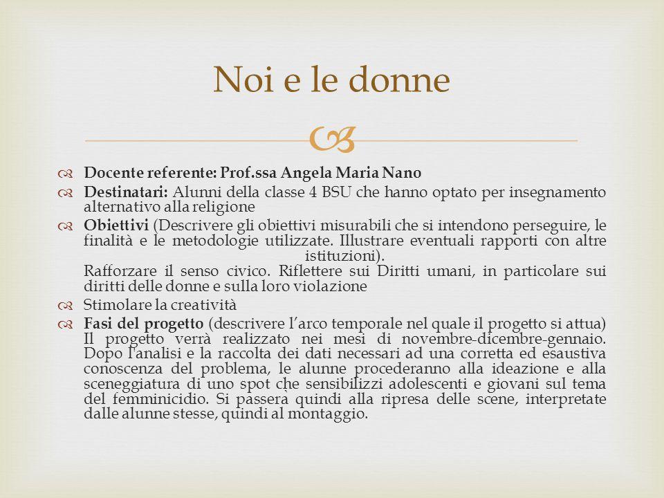   Docente referente: Prof.ssa Angela Maria Nano  Destinatari: Alunni della classe 4 BSU che hanno optato per insegnamento alternativo alla religion