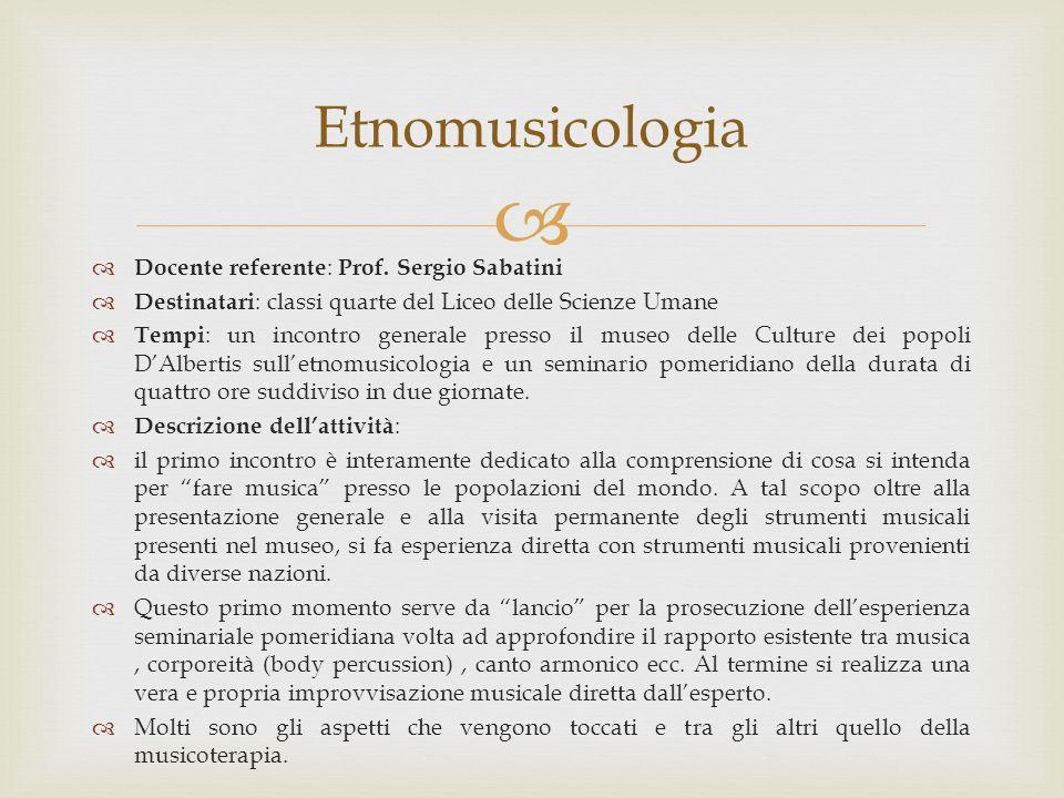   Docente referente : Prof. Sergio Sabatini  Destinatari : classi quarte del Liceo delle Scienze Umane  Tempi : un incontro generale presso il mus