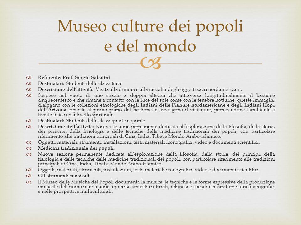   Referente: Prof. Sergio Sabatini  Destinatari : Studenti delle classi terze  Descrizione dell'attività : Visita alla dimora e alla raccolta degl