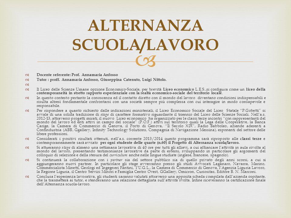   Docente referente: Prof. Annamaria Anfosso  Tutor : proff. Annamaria Anfosso, Giuseppina Catenuto, Luigi Nittolo.   Il Liceo delle Scienze Uman