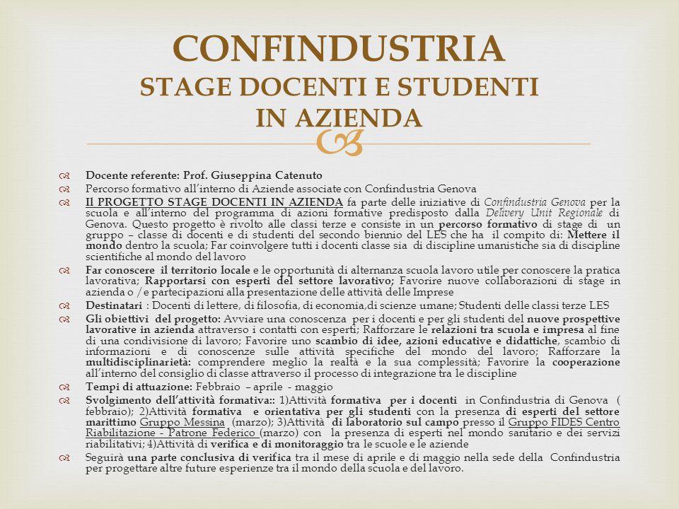  Docente referente: Prof. Giuseppina Catenuto  Percorso formativo all'interno di Aziende associate con Confindustria Genova  Il PROGETTO STAGE DO