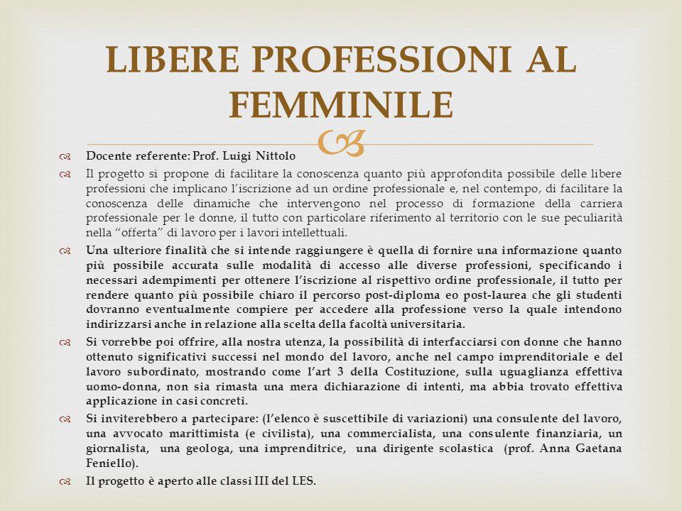   Docente referente: Prof. Luigi Nittolo  Il progetto si propone di facilitare la conoscenza quanto più approfondita possibile delle libere profess