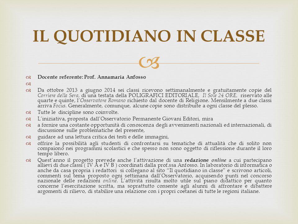   Docente referente: Prof. Annamaria Anfosso   Da ottobre 2013 a giugno 2014 sei classi ricevono settimanalmente e gratuitamente copie del Corrier