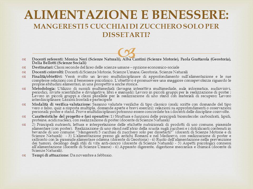   Docenti referenti: Monica Neri (Scienze Naturali), Alba Cantini (Scienze Motorie), Paola Grattarola (Geostoria), Delia Bellotti (Scienze Sociali)