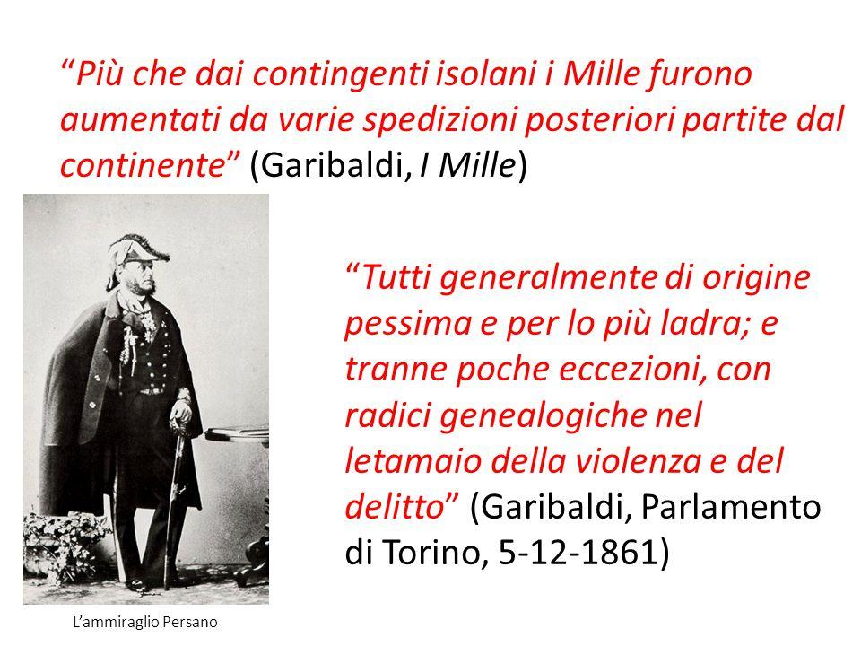 """""""Più che dai contingenti isolani i Mille furono aumentati da varie spedizioni posteriori partite dal continente"""" (Garibaldi, I Mille) """"Tutti generalme"""