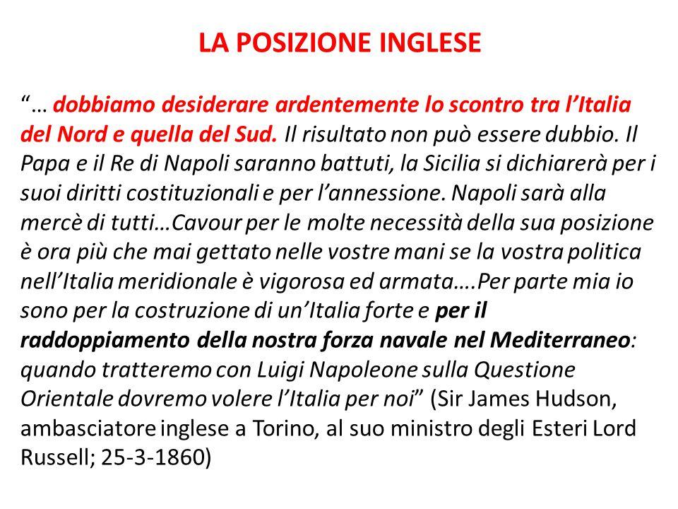 """LA POSIZIONE INGLESE """"… dobbiamo desiderare ardentemente lo scontro tra l'Italia del Nord e quella del Sud. Il risultato non può essere dubbio. Il Pap"""