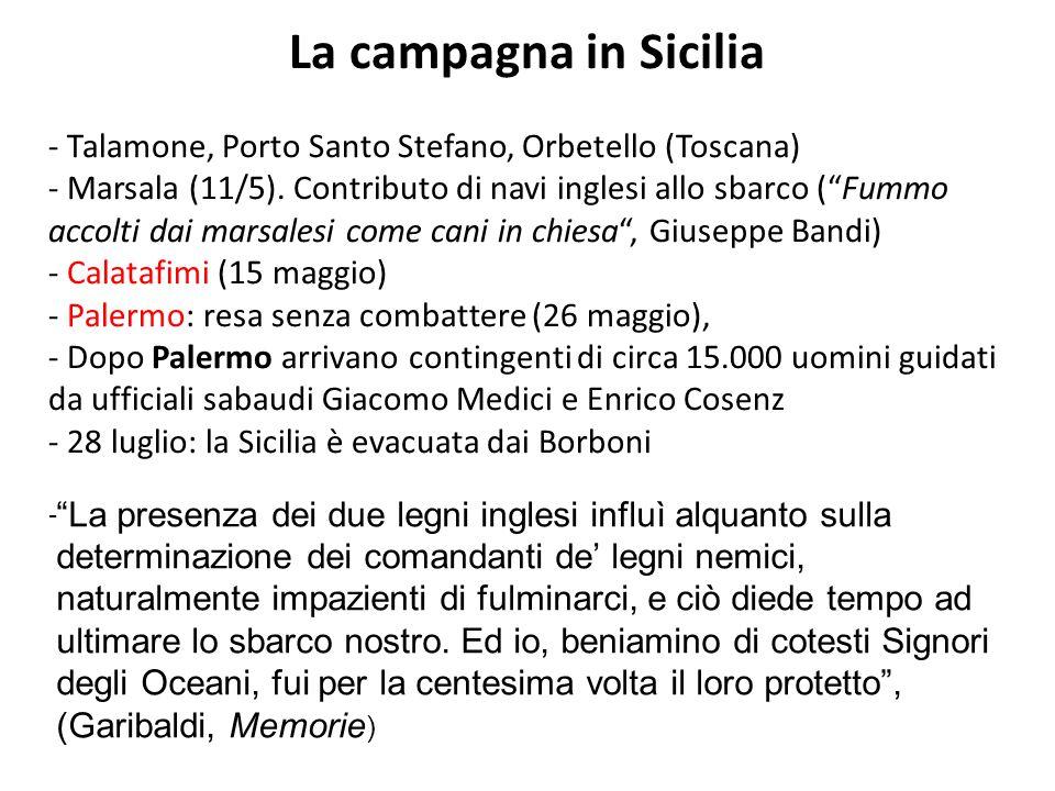 """La campagna in Sicilia - Talamone, Porto Santo Stefano, Orbetello (Toscana) - Marsala (11/5). Contributo di navi inglesi allo sbarco (""""Fummo accolti d"""