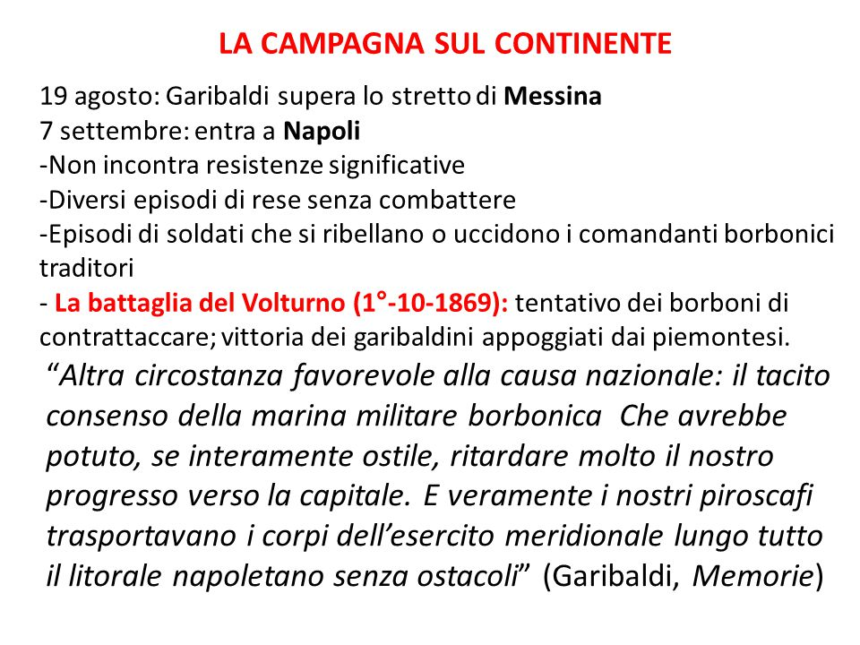 LA CAMPAGNA SUL CONTINENTE 19 agosto: Garibaldi supera lo stretto di Messina 7 settembre: entra a Napoli -Non incontra resistenze significative -Diver