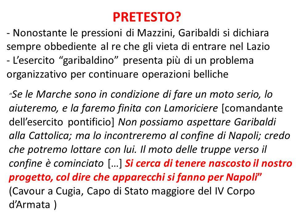 """PRETESTO? - Nonostante le pressioni di Mazzini, Garibaldi si dichiara sempre obbediente al re che gli vieta di entrare nel Lazio - L'esercito """"garibal"""