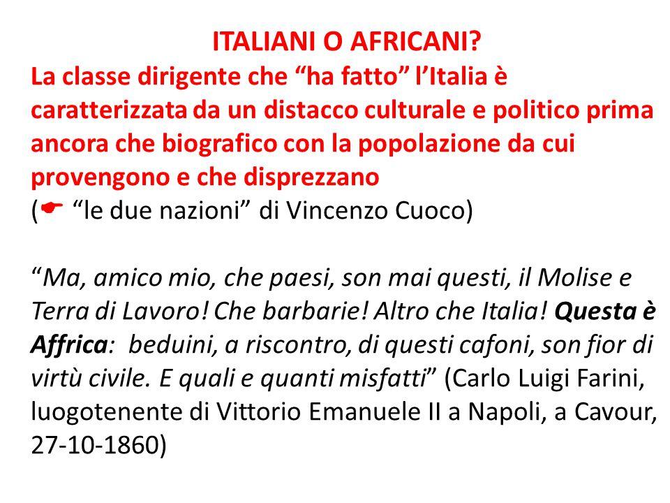 """ITALIANI O AFRICANI? La classe dirigente che """"ha fatto"""" l'Italia è caratterizzata da un distacco culturale e politico prima ancora che biografico con"""