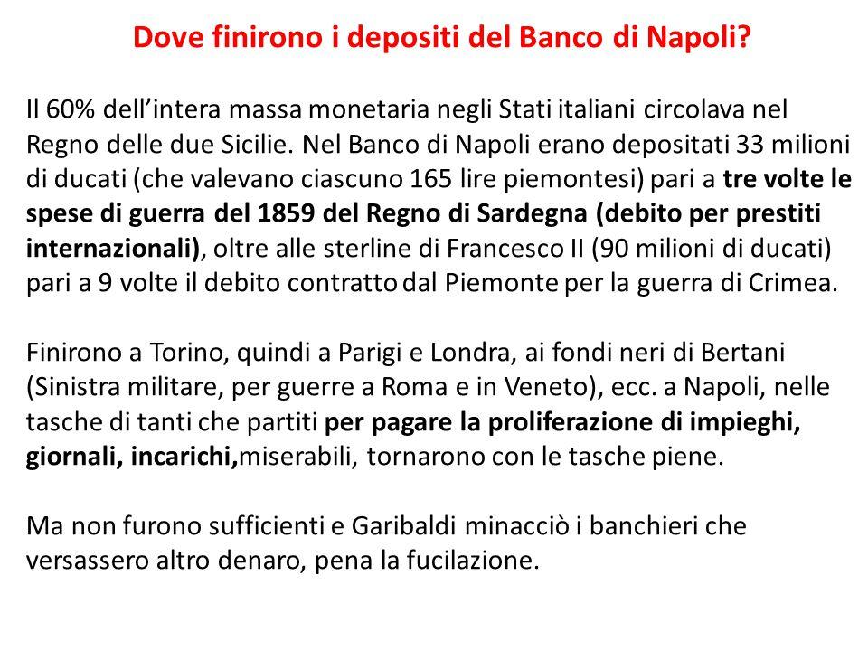 Dove finirono i depositi del Banco di Napoli? Il 60% dell'intera massa monetaria negli Stati italiani circolava nel Regno delle due Sicilie. Nel Banco