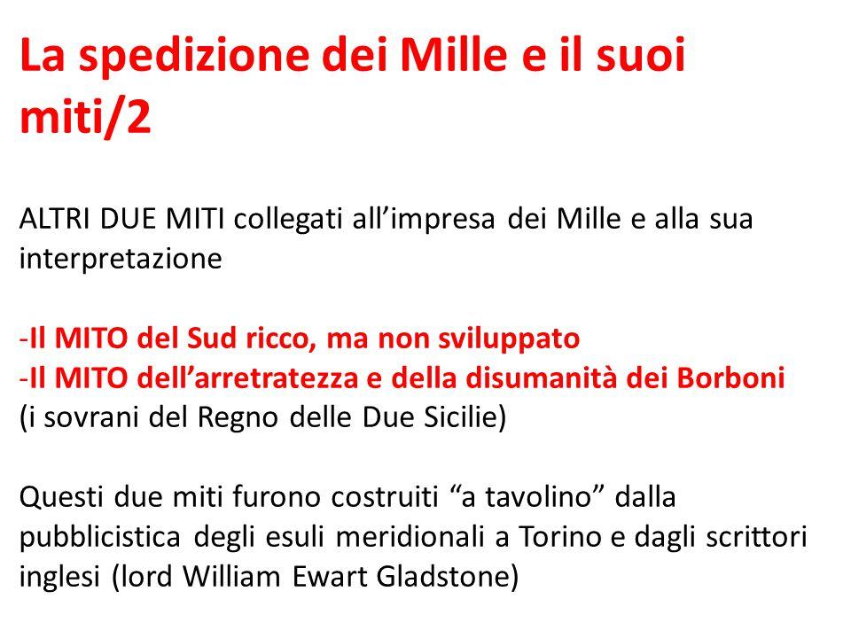 La spedizione dei Mille e il suoi miti/2 ALTRI DUE MITI collegati all'impresa dei Mille e alla sua interpretazione -Il MITO del Sud ricco, ma non svil
