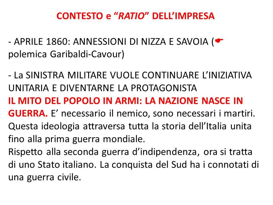 """CONTESTO e """"RATIO"""" DELL'IMPRESA - APRILE 1860: ANNESSIONI DI NIZZA E SAVOIA (  polemica Garibaldi-Cavour) - La SINISTRA MILITARE VUOLE CONTINUARE L'I"""
