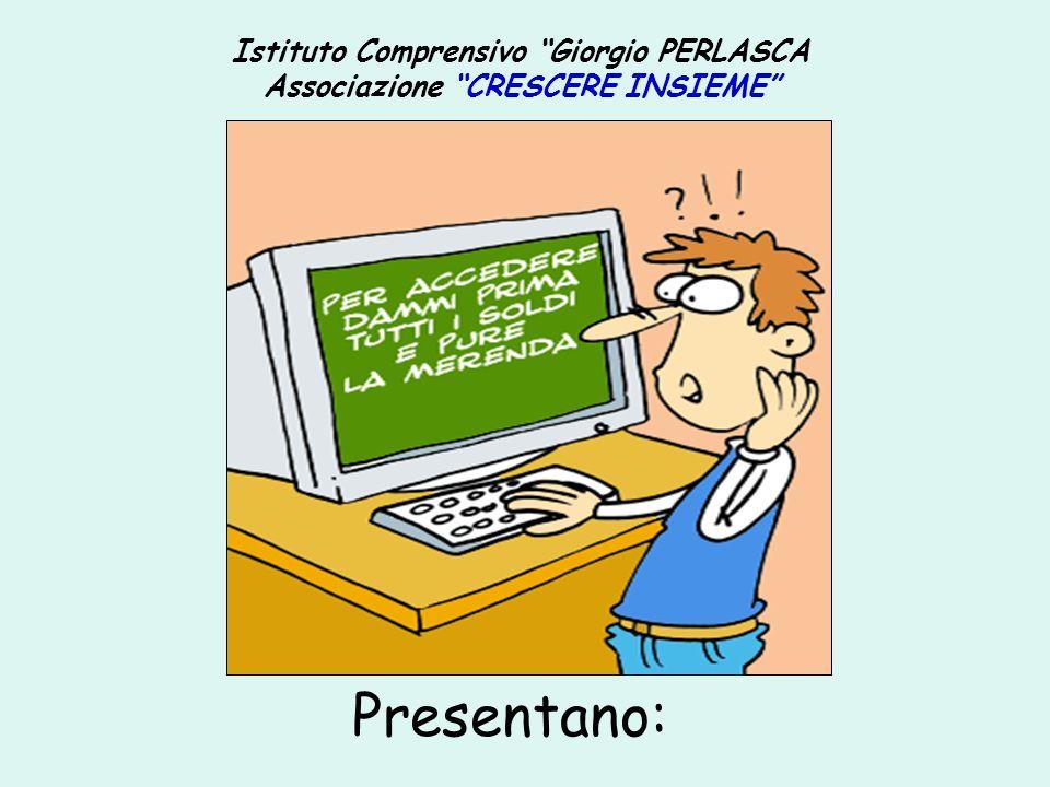"""Istituto Comprensivo """"Giorgio PERLASCA Associazione """"CRESCERE INSIEME"""" Presentano:"""