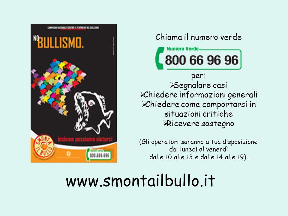 www.smontailbullo.it Chiama il numero verde per:  Segnalare casi  Chiedere informazioni generali  Chiedere come comportarsi in situazioni critiche