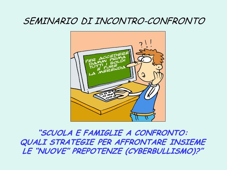 """SEMINARIO DI INCONTRO-CONFRONTO """"SCUOLA E FAMIGLIE A CONFRONTO: QUALI STRATEGIE PER AFFRONTARE INSIEME LE """"NUOVE"""" PREPOTENZE (CYBERBULLISMO)?"""""""