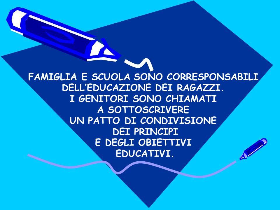 FAMIGLIA E SCUOLA SONO CORRESPONSABILI DELL'EDUCAZIONE DEI RAGAZZI.