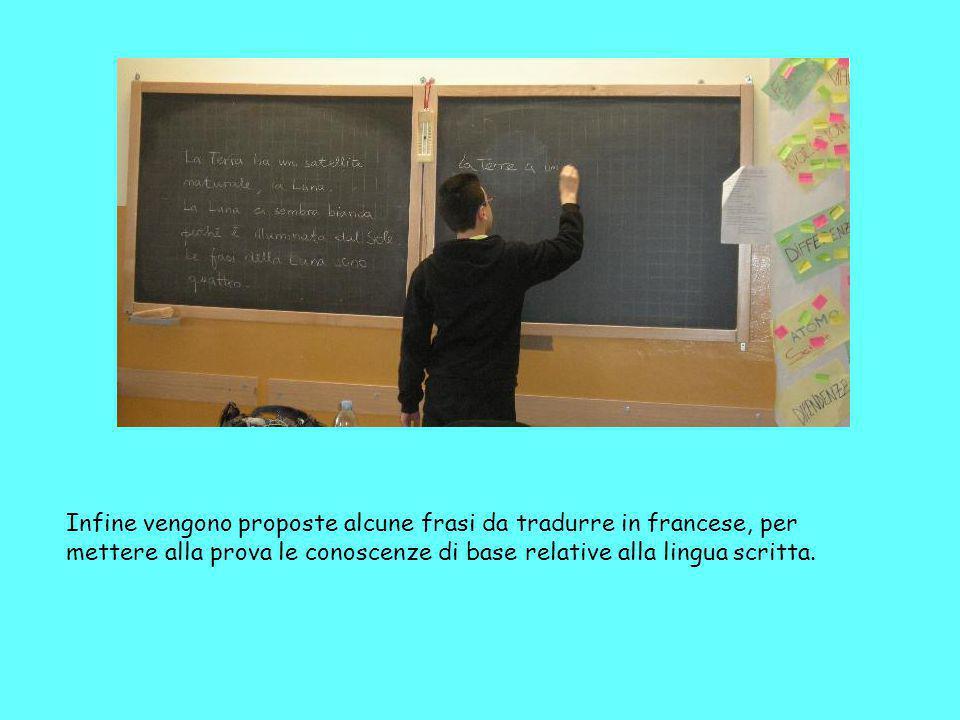 Infine vengono proposte alcune frasi da tradurre in francese, per mettere alla prova le conoscenze di base relative alla lingua scritta.