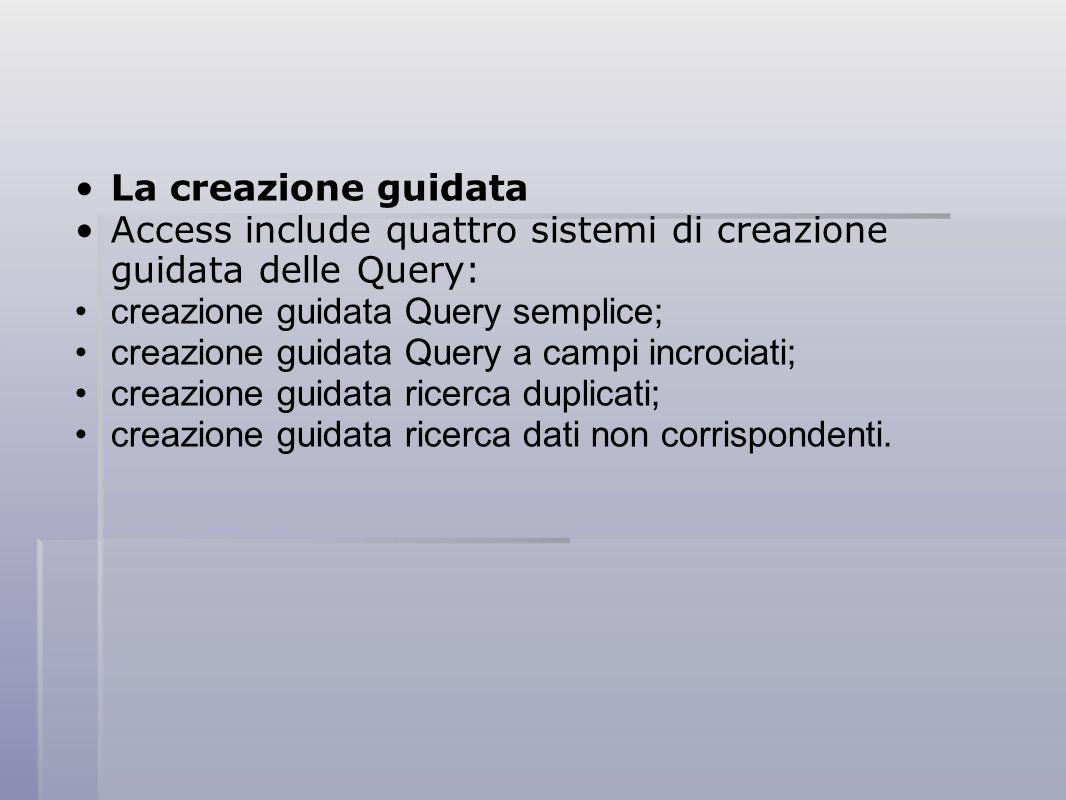 La creazione guidata Query semplice è quella di uso generale per la costruzione di Query di selezione.