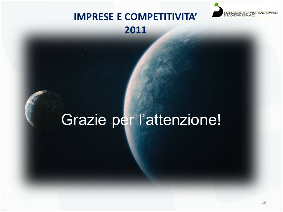 29 IMPRESE E COMPETITIVITA' 2011 Grazie per l'attenzione!