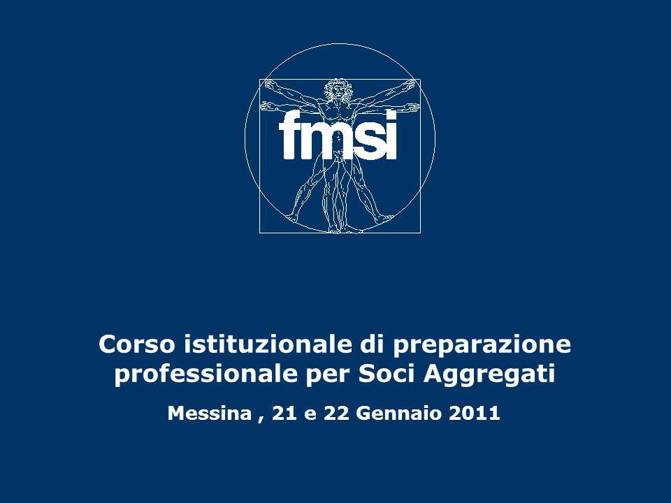 Corso istituzionale di preparazione professionale per Soci Aggregati Messina, 21 e 22 Gennaio 2011