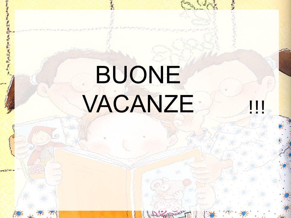 !!! BUONE VACANZE