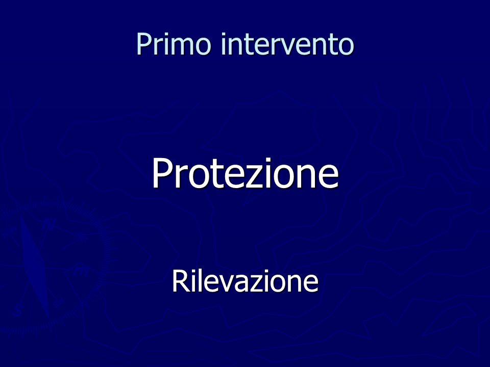 Primo intervento ProtezioneRilevazione
