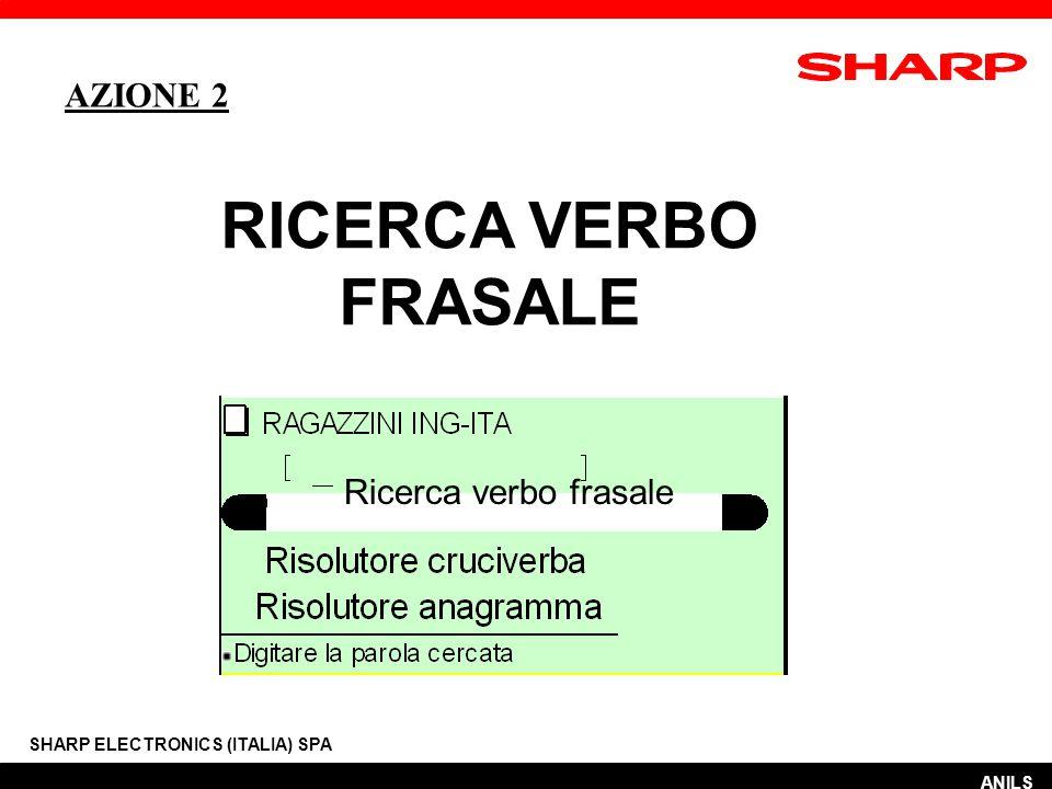 RICERCA VERBO FRASALE SHARP ELECTRONICS (ITALIA) SPA Ricerca verbo frasale ANILS AZIONE 2