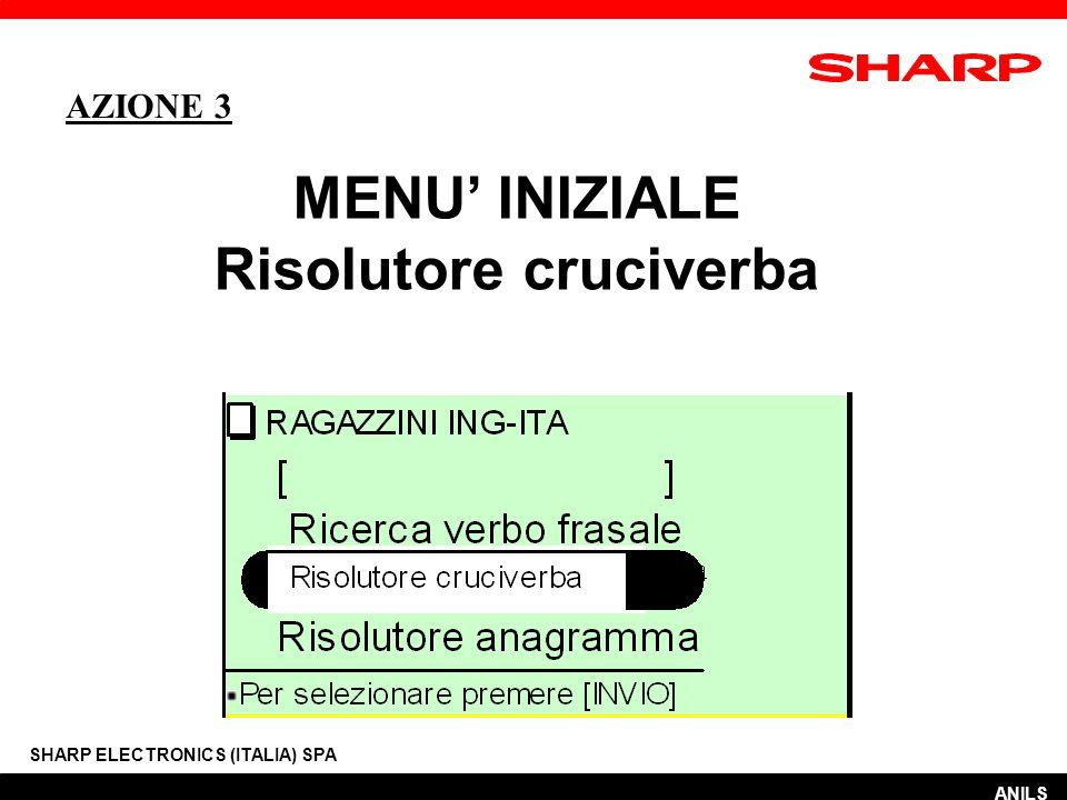 MENU' INIZIALE Risolutore cruciverba SHARP ELECTRONICS (ITALIA) SPA ANILS AZIONE 3