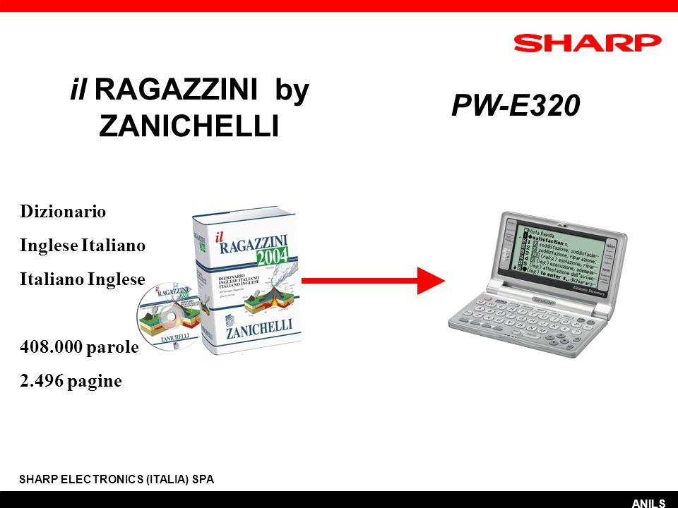 SHARP ELECTRONICS (ITALIA) SPA il RAGAZZINI by ZANICHELLI PW-E320 Dizionario Inglese Italiano Italiano Inglese 408.000 parole 2.496 pagine ANILS
