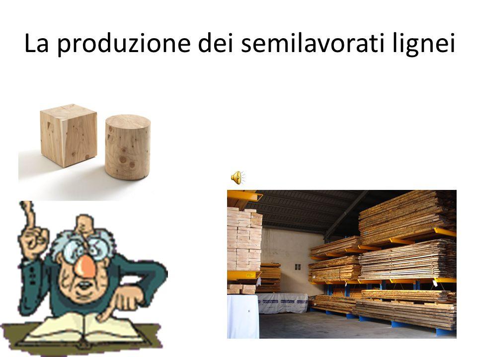La produzione dei semilavorati lignei