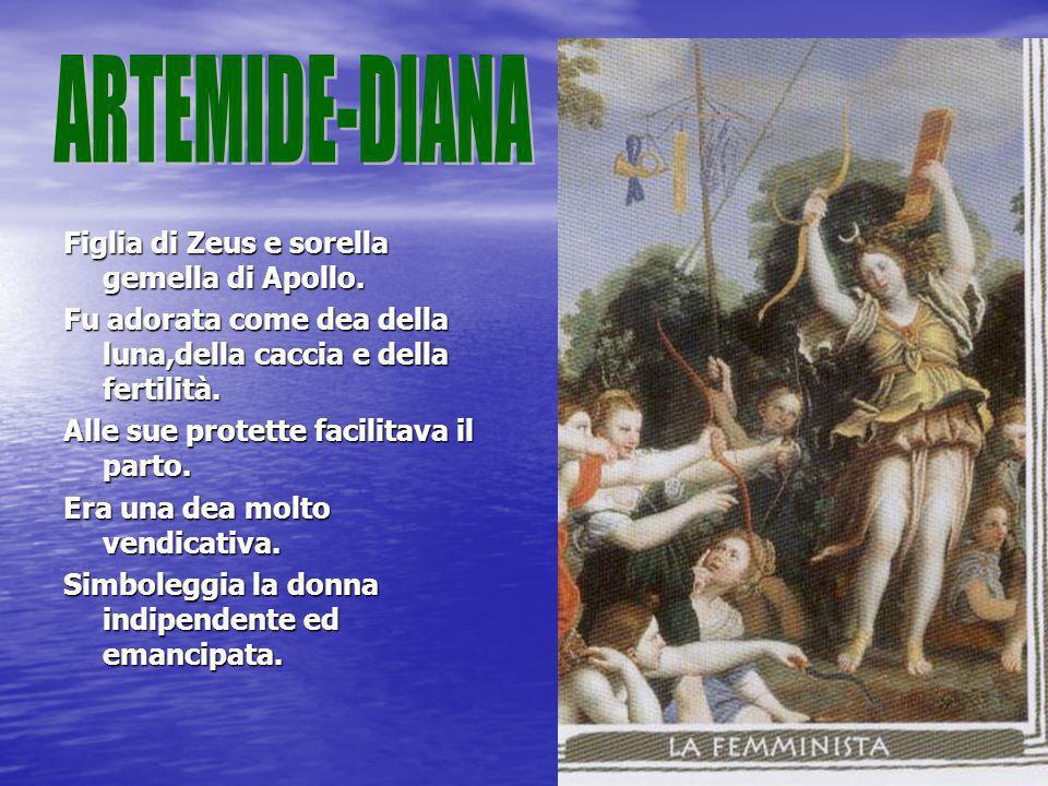 Figlia di Zeus e sorella gemella di Apollo. Fu adorata come dea della luna,della caccia e della fertilità. Alle sue protette facilitava il parto. Era
