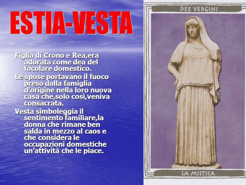 Figlia di Crono e Rea,era adorata come dea del focolare domestico.