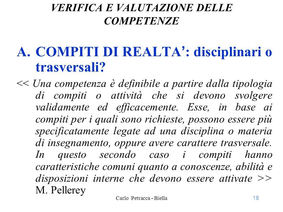 16 VERIFICA E VALUTAZIONE DELLE COMPETENZE A.COMPITI DI REALTA': disciplinari o trasversali.