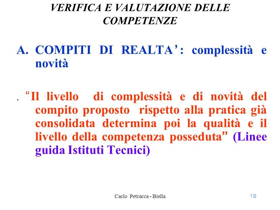 19 VERIFICA E VALUTAZIONE DELLE COMPETENZE A.COMPITI DI REALTA': complessità e novità.