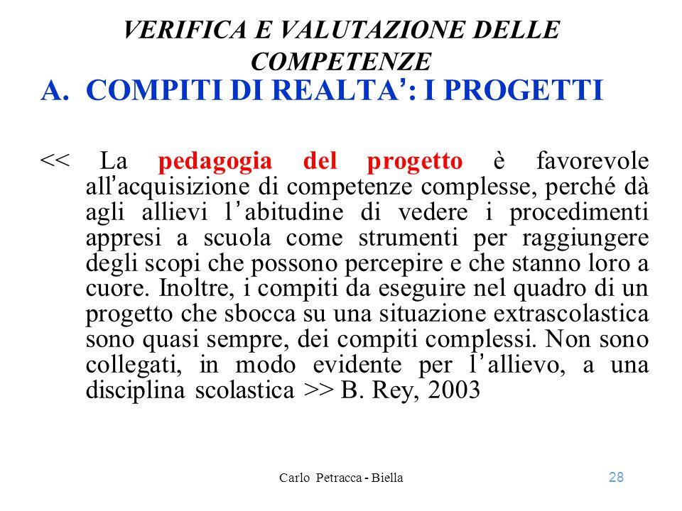 28 VERIFICA E VALUTAZIONE DELLE COMPETENZE A.COMPITI DI REALTA': I PROGETTI > B.