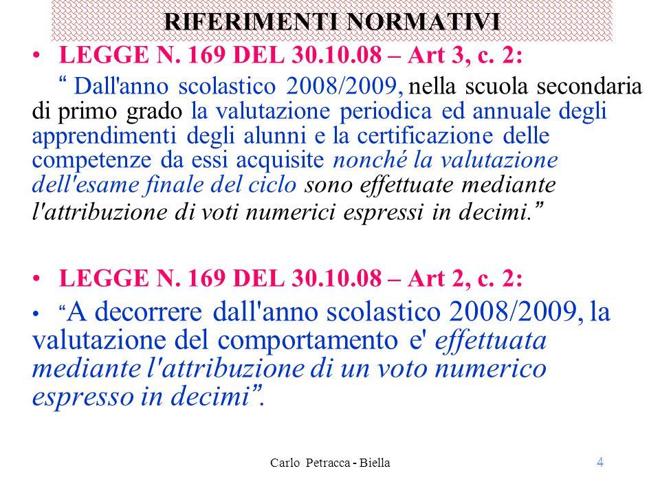 4 RIFERIMENTI NORMATIVI LEGGE N.169 DEL 30.10.08 – Art 3, c.