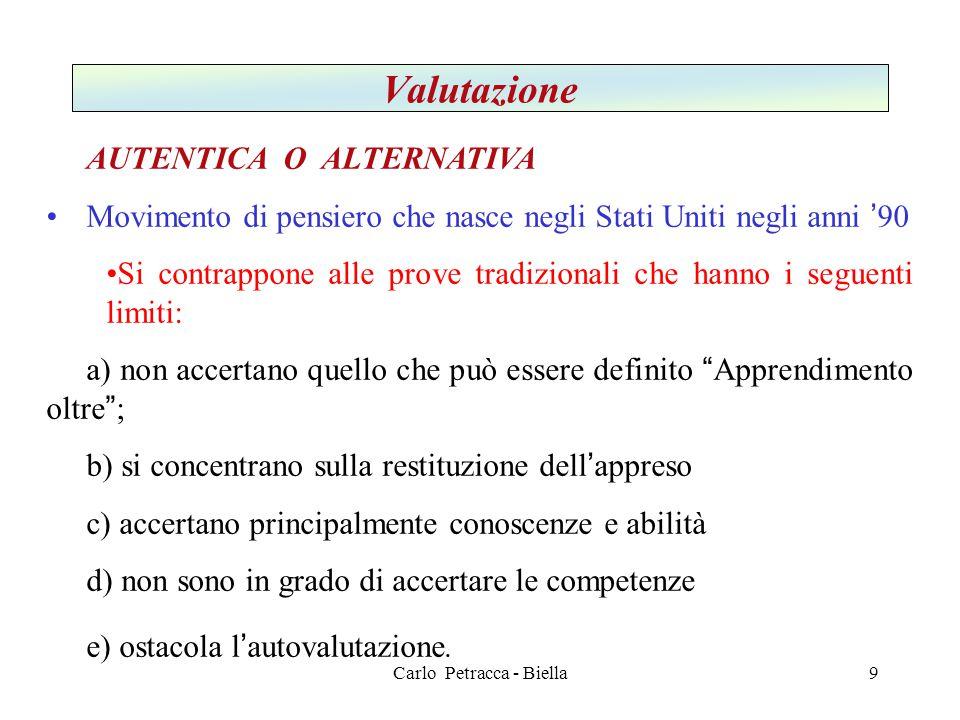 Carlo Petracca - Biella Valutazione AUTENTICA O ALTERNATIVA Ha le seguenti caratteristiche: La valutazione autentica si ha >[1].[1] [1] 10
