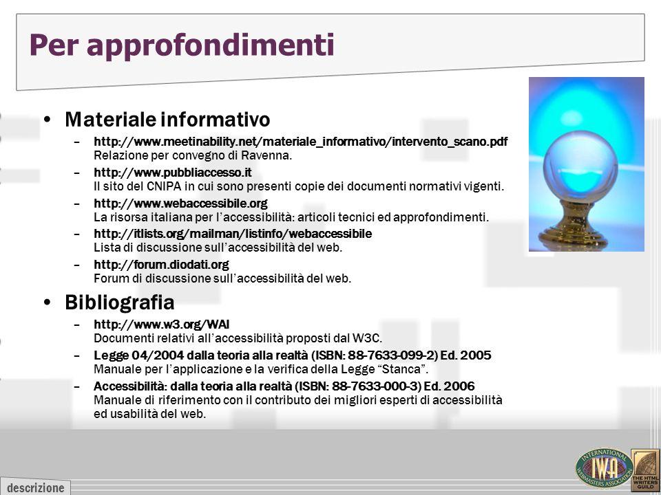 descrizione Per approfondimenti Materiale informativo –http://www.meetinability.net/materiale_informativo/intervento_scano.pdf Relazione per convegno