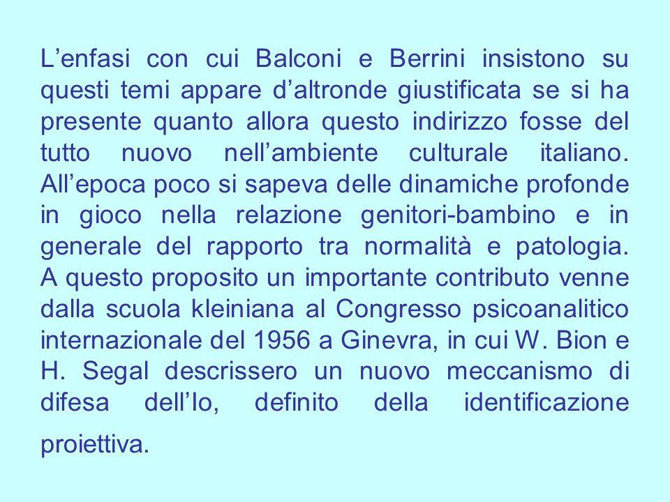 L'enfasi con cui Balconi e Berrini insistono su questi temi appare d'altronde giustificata se si ha presente quanto allora questo indirizzo fosse del tutto nuovo nell'ambiente culturale italiano.