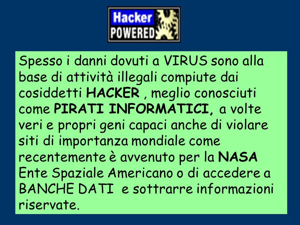 I virus si propagano nella rete velocemente durante gli scambi di dati da un utente all'altro, oppure sono in grado di autoreplicarsi o di spedirsi ad