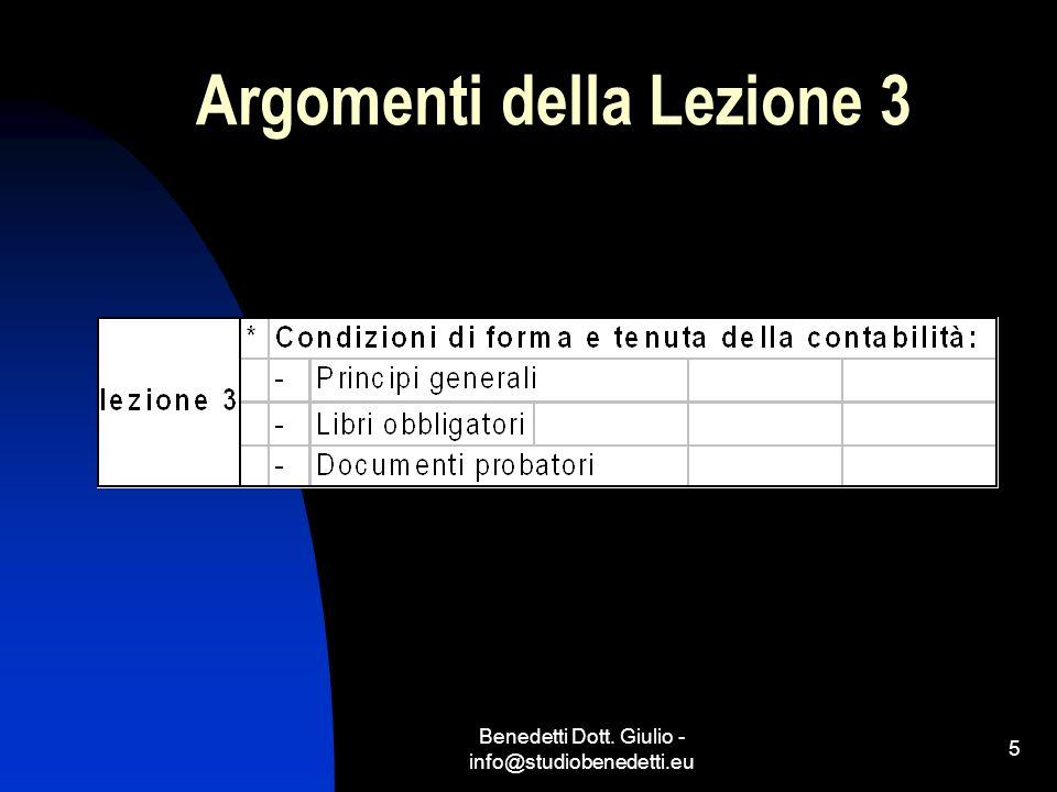 Benedetti Dott. Giulio - info@studiobenedetti.eu 6 Argomenti delle Lezioni 4 e 5