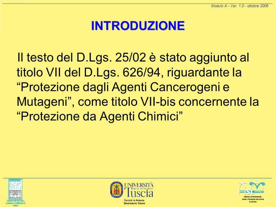 Modulo A - Ver. 1.0 - ottobre 2006 INTRODUZIONE Con l'emanazione del D.Lgs. 25 del 02/02/2002 viene recepita dal nostro ordinamento legislativo la Dir