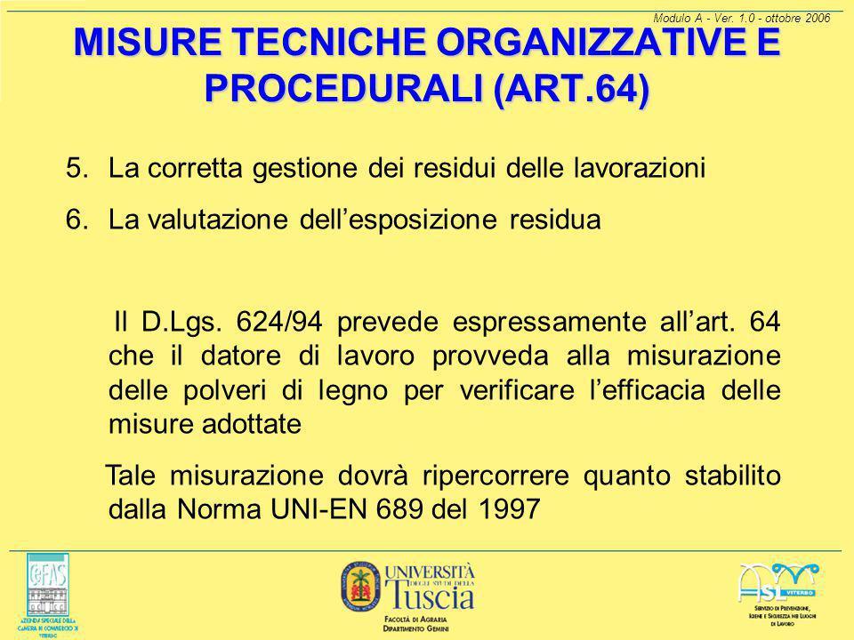 Modulo A - Ver. 1.0 - ottobre 2006 MISURE TECNICHE ORGANIZZATIVE E PROCEDURALI (ART.64) Si ritengono rilevanti: 1.La limitazione del numero degli espo