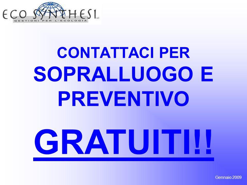 CONTATTACI PER SOPRALLUOGO E PREVENTIVO GRATUITI!! Gennaio 2009