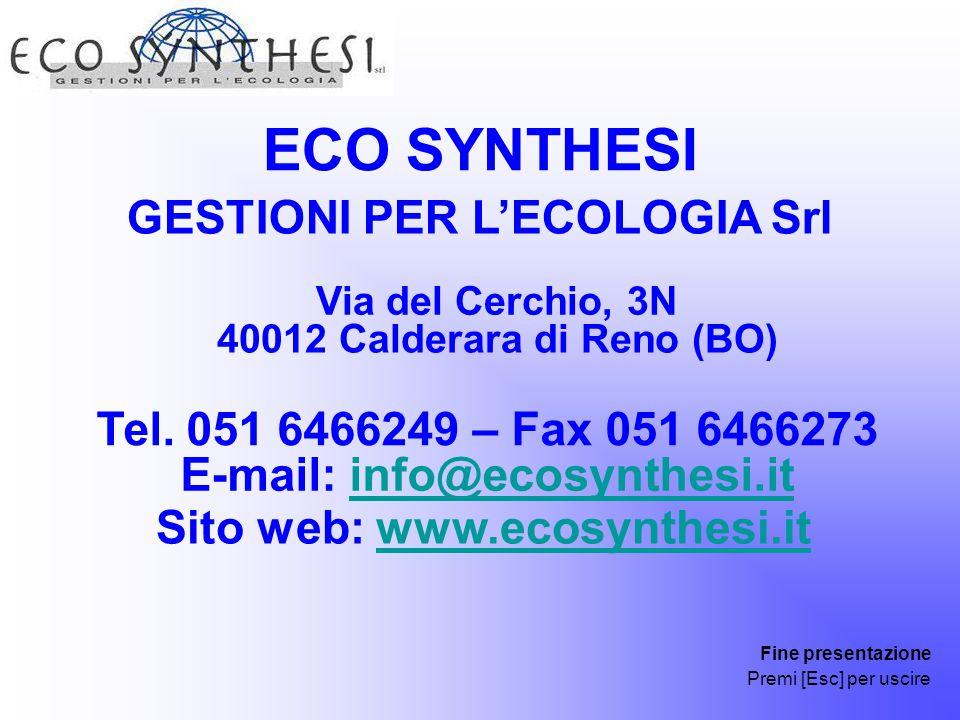 ECO SYNTHESI GESTIONI PER L'ECOLOGIA Srl Via del Cerchio, 3N 40012 Calderara di Reno (BO) Tel. 051 6466249 – Fax 051 6466273 E-mail: info@ecosynthesi.
