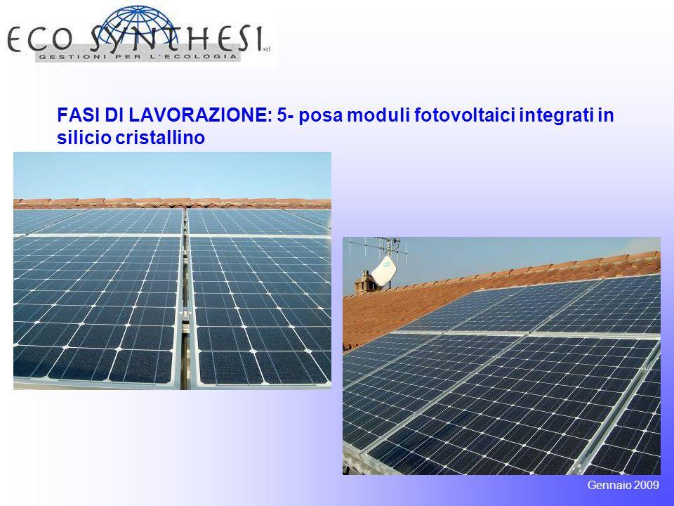 FASI DI LAVORAZIONE: 5- posa moduli fotovoltaici integrati in silicio cristallino Gennaio 2009