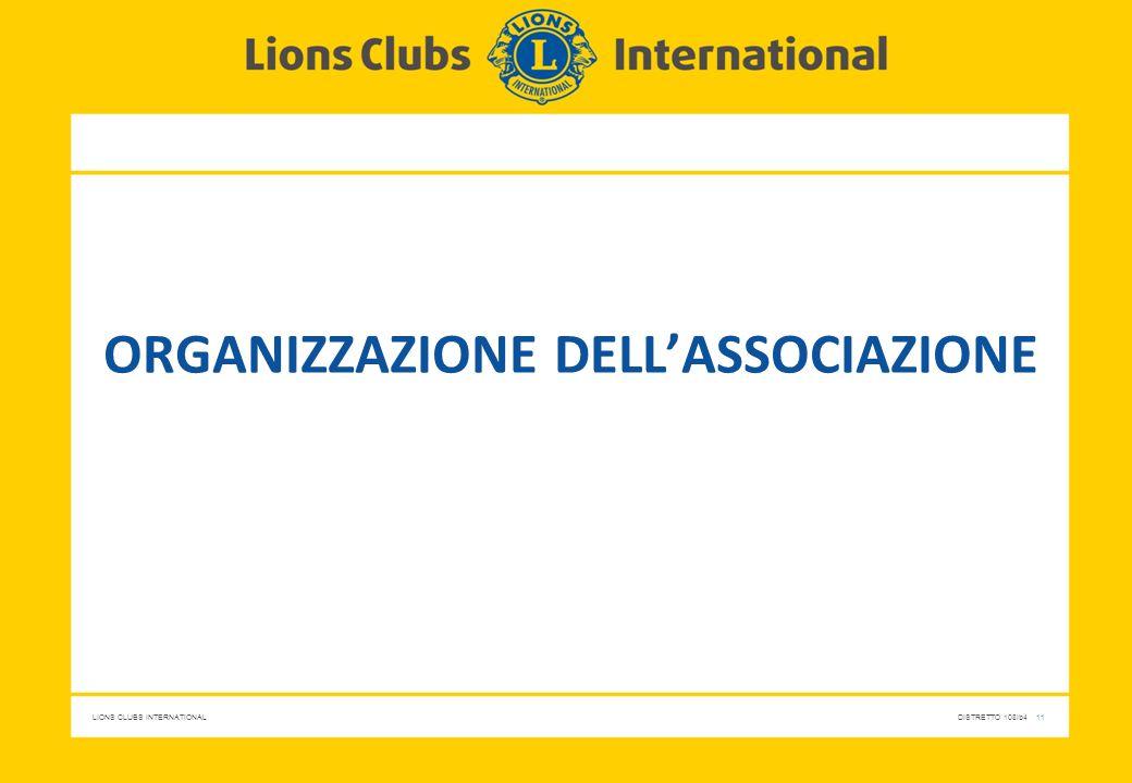 LIONS CLUBS INTERNATIONALDISTRETTO 108Ib4 11 ORGANIZZAZIONE DELL'ASSOCIAZIONE